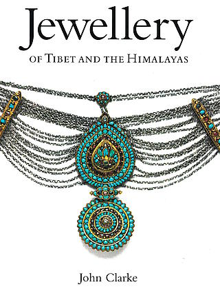John Clarke: Jewellery of Tibet and the Himalayas:London 2004 25.01.1205